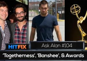 Ask Alan, Episode 4: 'Banshee,' 'Togetherness' & TV awards
