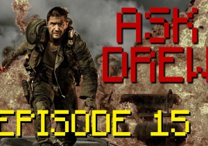 'Ask Drew' returns to discuss Ava Duvernay, Marvel movies, and 'Mad Max: Fury Road'
