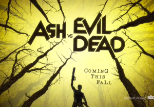 Check Out The First Teaser Trailer For Starz's 'Ash Vs. Evil Dead'