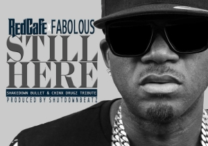 Red Cafe ft. Fabolous – Still Here