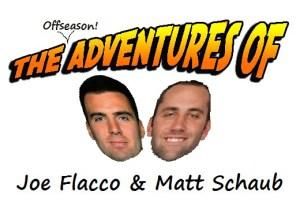 The (Offseason!) Adventures of Joe Flacco and Matt Schaub, Episode 2: A Shaky Start to the Weekend