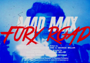 'Mad Max: Fury Road' Gets The '80s VHS Trailer Treatment