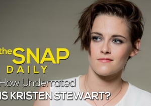 The Snap Daily: The many ways Kristen Stewart is underrated