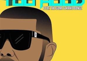 Glasses Malone ft. Kirko Bangz & The Game – Too Hood