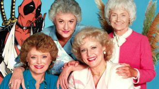 'Deadpool' Thanks 'The Golden Girls' For Being A Friend