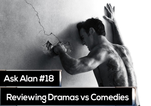 Ask Alan: Dramas vs. comedies, minority opinions, and speeding up Peak TV