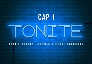 Cap 1 ft. 2 Chainz, Jeremih & Verse Simmonds – Tonite