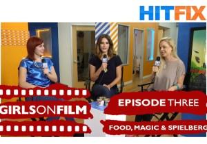 Girls On Film Podcast No. 3. – Food, Magic & Spielberg