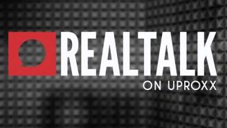 RealTalkNY Will Now Be Real Talk On Uproxx