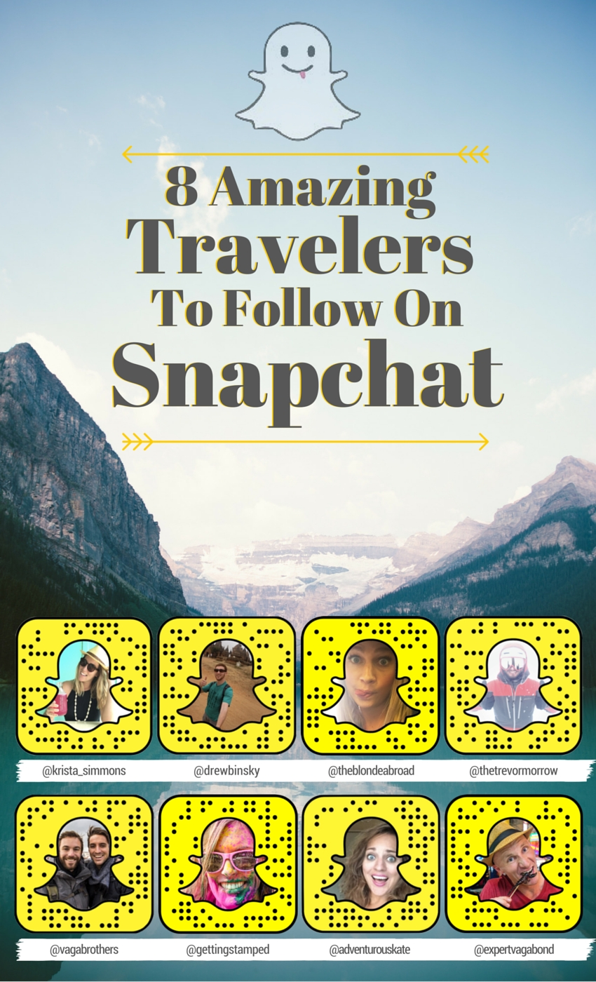 8 Amazing Travelers To Follow On Snapchat