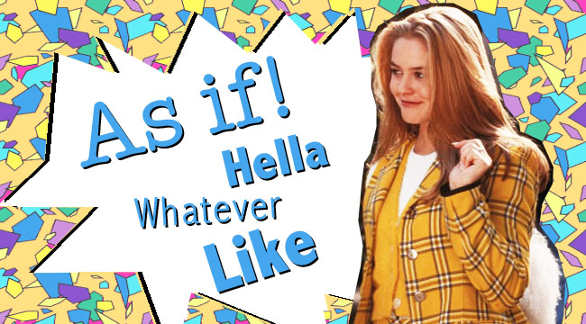 Alicia Silverstone Clueless 90s slang