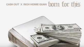 Ca$h Out ft. Rich Homie Quan – Born For This