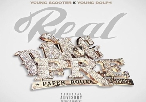 Young Scooter X Young Dolph – Real