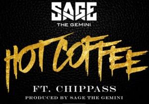 Sage The Gemini ft. Chippass – Hot Coffee