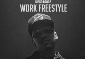 """Kirko Bangz Dropped His Versions Of """"Real Friends"""" & """"Work"""""""