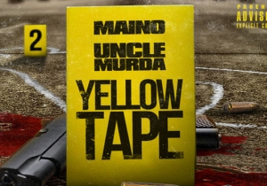 """Maino And Uncle Murda Join Forces On The """"Yellow Tape"""""""