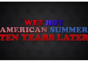 'Wet Hot American Summer' is returning to Netflix … 10 years later