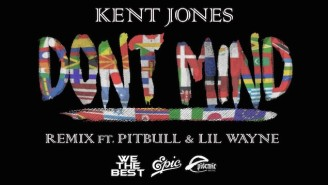 Kent Jones' 'Don't Mind' Gets A Remix Courtesy Of Pitbull and Lil Wayne