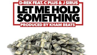 D-Rek Links Up With C-Plus And J. Sirus For A New Banger 'Let Me Hold Something'
