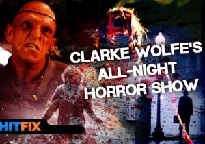 Clarke Wolfe's All-Night Horror Show