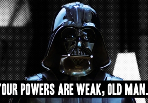 Darth Vader Lines For When You're Trying To Sound Tough