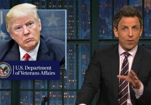 Seth Meyers Takes Trump To Task Over His Crummy Treatment Of Veterans