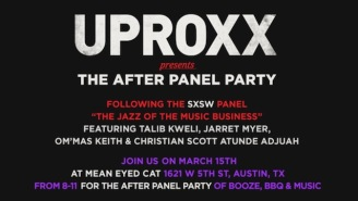 UPROXX Is Hitting SXSW This Year With A Panel And After-Party You Won't Want To Miss