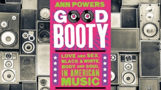 Sex And The Soul Of American Music: Inside Ann Powers' Masterful New Book 'Good Booty'