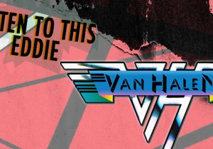 40 Things To Love About Van Halen's World-Shaking Debut Album