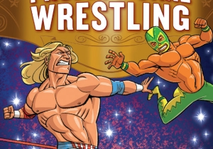 Check Out These New Pages From 'The Comic Book Story Of Professional Wrestling'