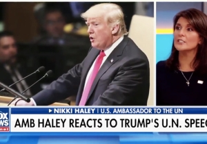 Nikki Haley Tries To Spin Trump's Disastrous UN Speech On Fox News: 'They Love How Honest He Is'