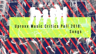 Uproxx Music Critics Poll 2018: Songs