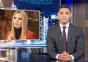 Trevor Noah Calls B.S. On Ivanka Trump's Freebie Hypocrisy: 'Are You Sh*tting Me?'