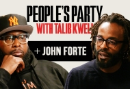 'People's Party With Talib Kweli' Episode 36 -- John Forte