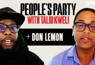 'People's Party With Talib Kweli' Episode 57 -- Don Lemon