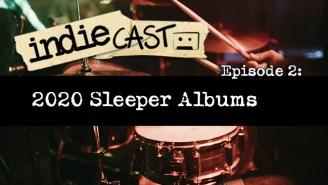 Indiecast Explores 2020's Best Sleeper Records