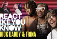 "React Like You Know: Trick Daddy & Trina's ""Nann"""