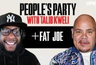 People's Party With Talib Kweli: Fat Joe