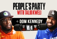 People's Party With Talib Kweli: Dom Kennedy